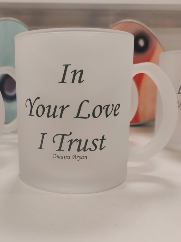 In Your Love I Trust - Tea Mug