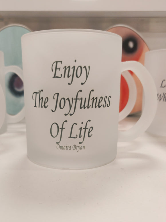 Enjoy The Joyfulness Of Life - Tea Mug