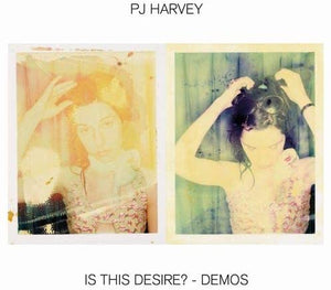 PJ Harvey - Is This Desire?  Demos