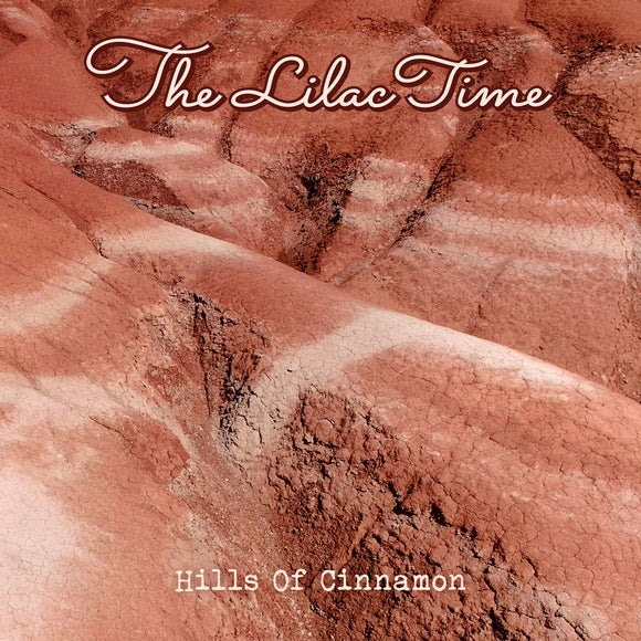 The Lilac Time - The Hills of Cinnamon