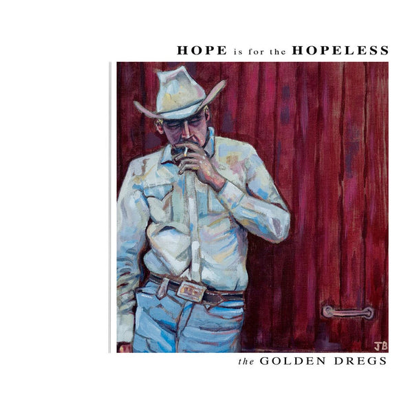 Golden Dregs - Hope Is for the Hopeless