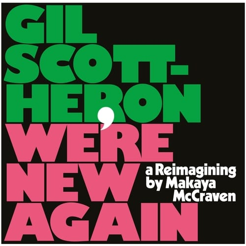 Gill Scott Heron, We're New Again a Reimagining by Makaya McCraven