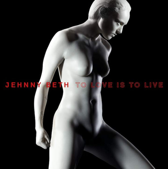 Jehnny Beth - Love Is To Live