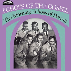 The Morning Echos Of Detroit - Echoes Of Gospel