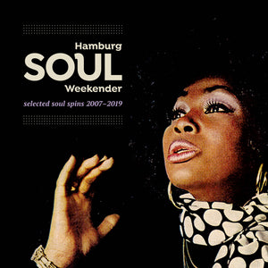 Various Artists - Hamburg Soul Weekender; Selected Spins 2007 - 2019