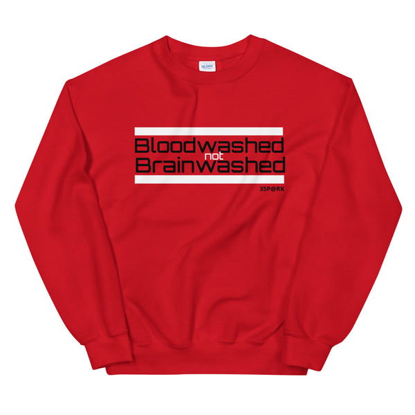 Bloodwashed not Brainwashed - Unisex Sweatshirt