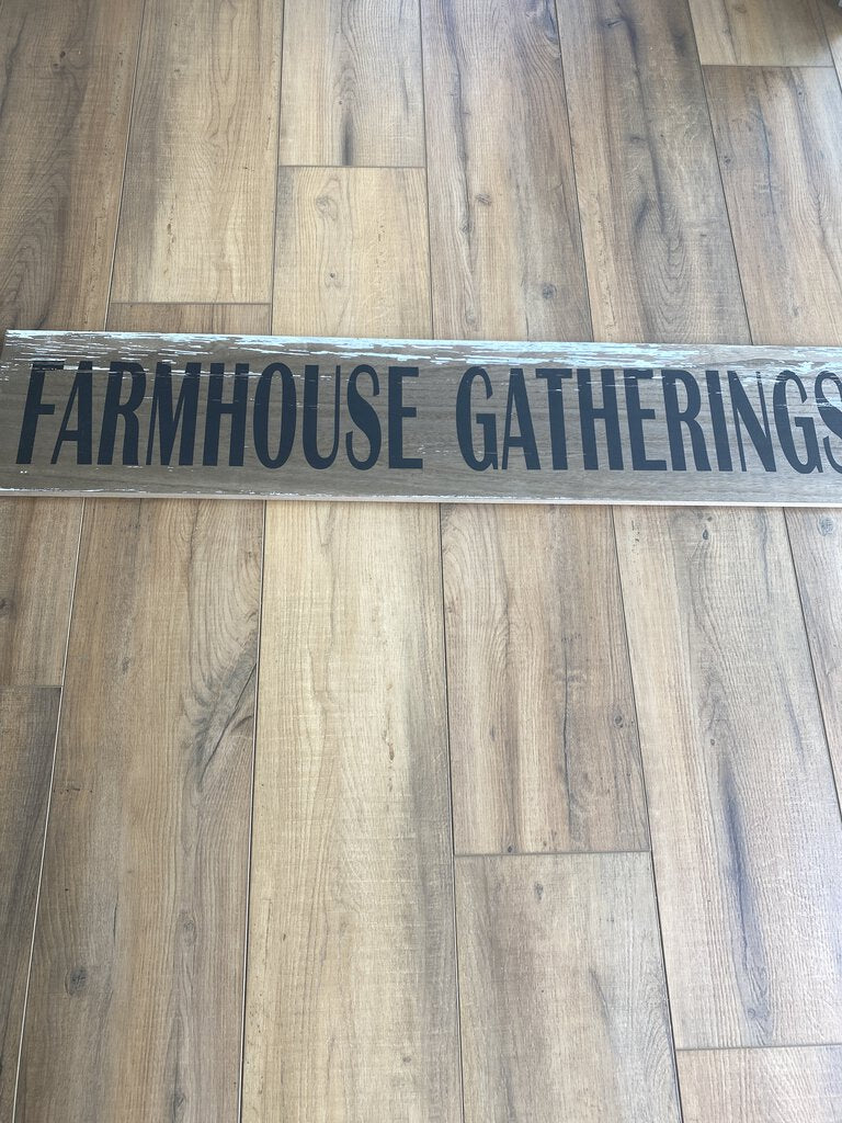 Farmhouse Gatherings Wooden Sign
