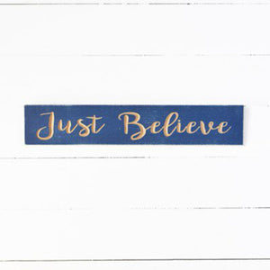 Just Believe Wood Sign