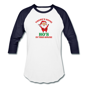 Unisex There's Some Ho's In This House Christmas Naughty  Baseball style T-Shirt - white/navy