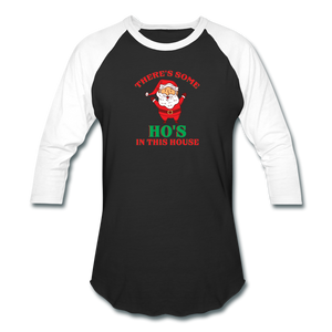 Unisex There's Some Ho's In This House Christmas Naughty  Baseball style T-Shirt - black/white