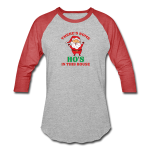 Unisex There's Some Ho's In This House Christmas Naughty  Baseball style T-Shirt - heather gray/red