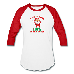 Unisex There's Some Ho's In This House Christmas Naughty  Baseball style T-Shirt - white/red