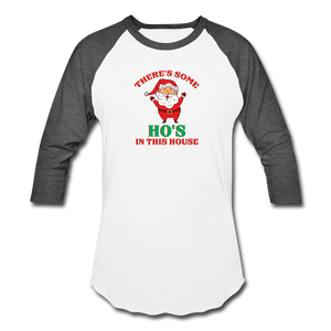 Unisex There's Some Ho's In This House Christmas Naughty  Baseball style T-Shirt - white/charcoal