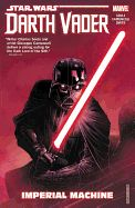 Darth Vader: Dark Lord of the Sith Vol. 1 Imperial Machine