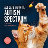 All Cats Are on the Autism Spectrum - Kathy Hoopmann