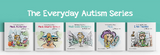 5 titles in the Everyday Autism Series