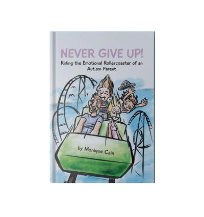 never give up book by Monique Cain