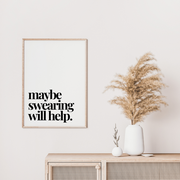 Maybe Swearing Will Help Office Wall Art Poster Print Artwork Wall Art