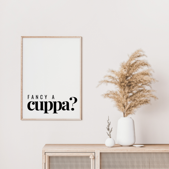 Fancy a Cuppa Poster Print Art Work