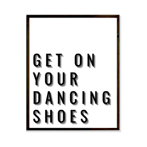 get on your dancing shoes sheffield poster print art wall