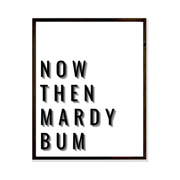 Now then Mardy Bum Poster Print Art Arctic Monkeys