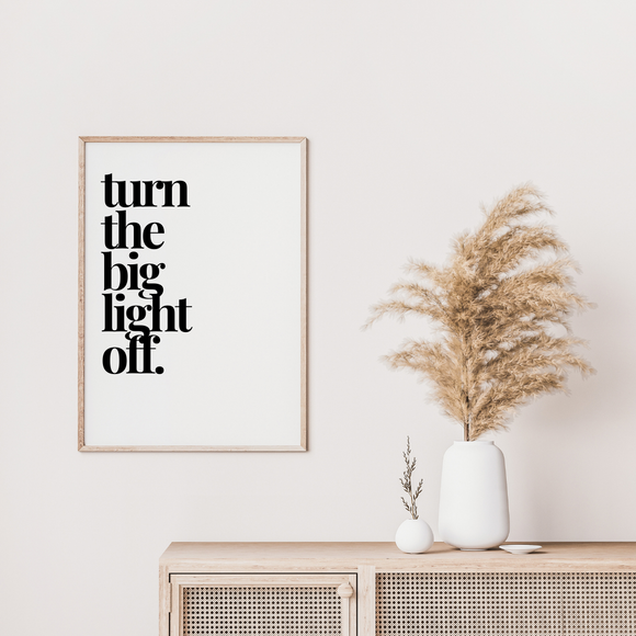 Turn The Big Light Off Funny Poster Print Art Work