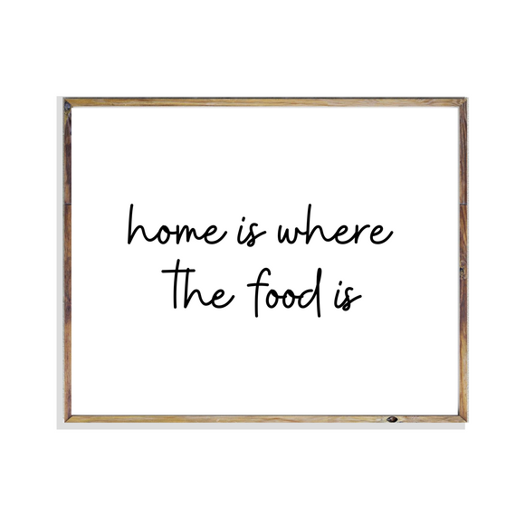 home is where the food kitchen print art