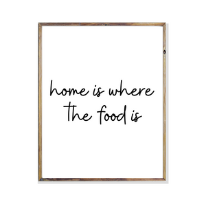 home is where the food is poster print