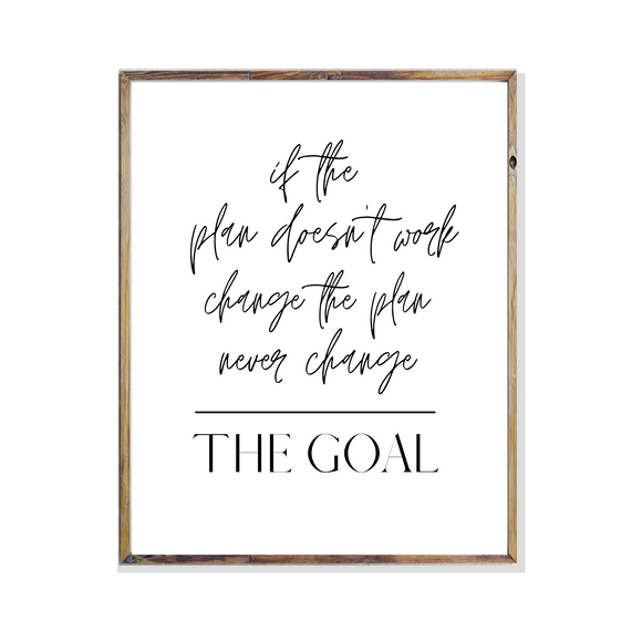 Office Poster Print Wall Art If the Plan doesnt work, change the plan, never change the goal'