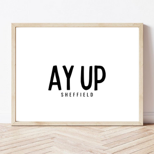 sheffield saying Ayup wall art poster print