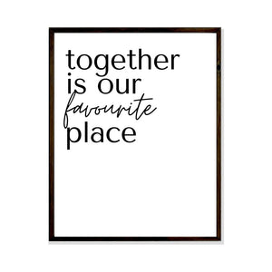 together is our favourite place poster print art