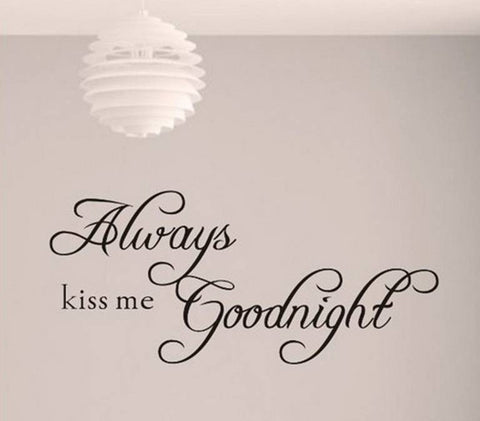 wallstickers tekst always kiss me goodnight
