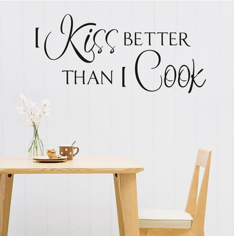 wallstickers tekst køkken i kiss better than i cook