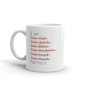I am perfect - A mug to remind you of your greatness - White Glossy Mug