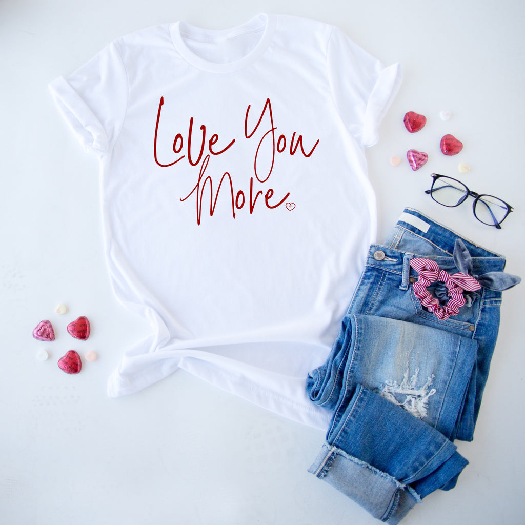 LOVE YOU MORE VALENTINES GRAPHIC TEE | WHITE