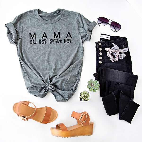 MAMA ALL DAY. EVERY DAY.  GRAPHIC TEE | GREY