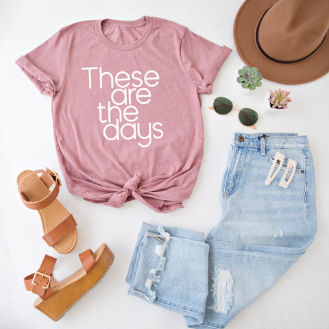 THESE ARE THE DAYS GRAPHIC TEE | DUSTY MAUVE