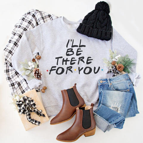 I'll BE THERE FOR YOU PULLOVER | GREY