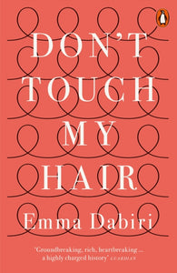 Don't Touch My Hair by Emma Dabiri