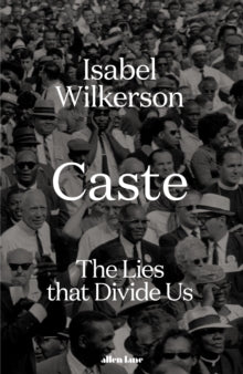 Caste : The Lies That Divide Us by Isabel Wilkerson