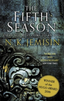 The Fifth Season : The Broken Earth, Book 1 by N.K. Jemisin