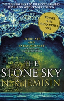 The Stone Sky : The Broken Earth, Book 3 by N K Jemisin