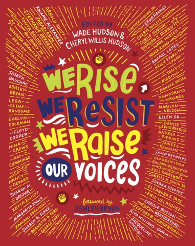 We Rise, We Resist, We Raise Our Voices by Wade Hudson and Cheryl Willis Hudson
