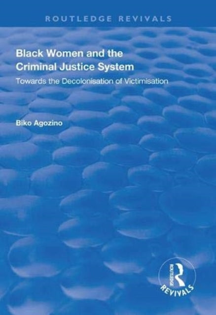 Black Women and The Criminal Justice System  by Biko Agozino