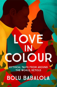 Love in Colour by Bolu Babalola   Publish Date: 15 Apr 2021