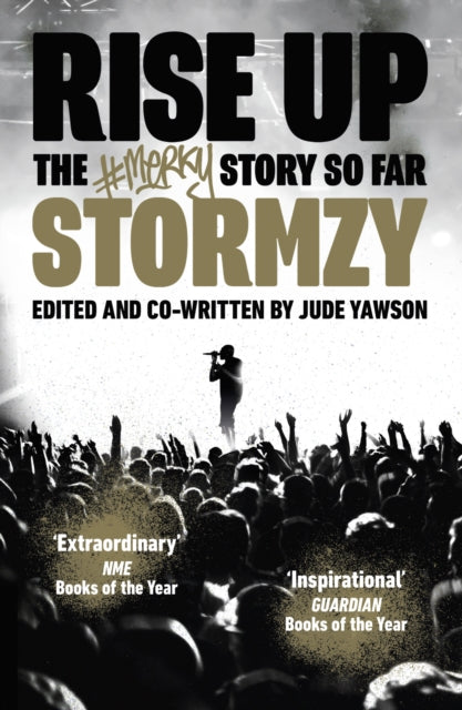 Rise Up : The #Merky Story So Far by Stormzy