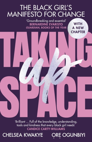 Taking Up Space  by Chelsea Kwakye and Ore Ogunbiyi