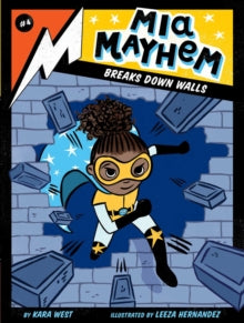 Mia Mayhem Breaks Down Walls  by Kara West