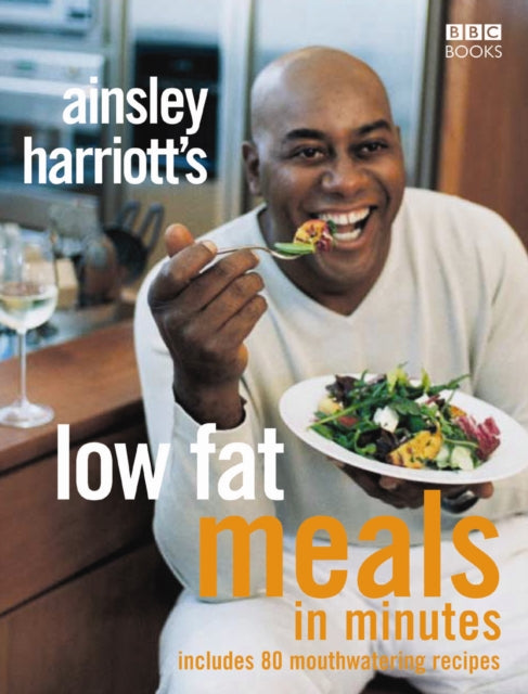 Ainsley Harriott's Low Fat Meals In Minutes by Ainsley Harriott (Author)