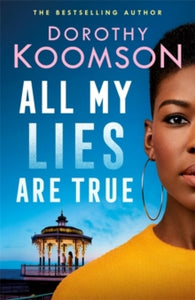 All My Lies Are True by Dorothy Koomson